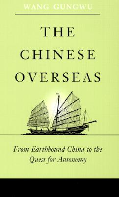 The Chinese Overseas By Wang, Gungwu